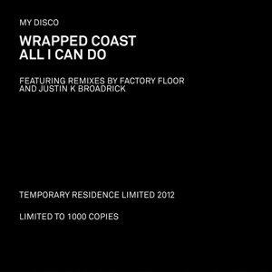 Wrapped Coast b/w All I Can Do