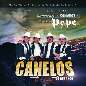 Las Ultimas Canciones y Corridos del Compa Pepe