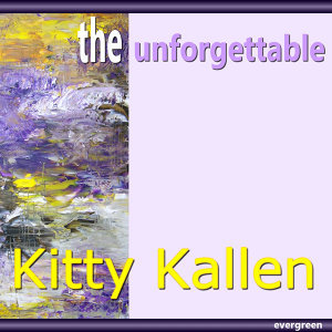 Kitty Kallen – the Unforgettable