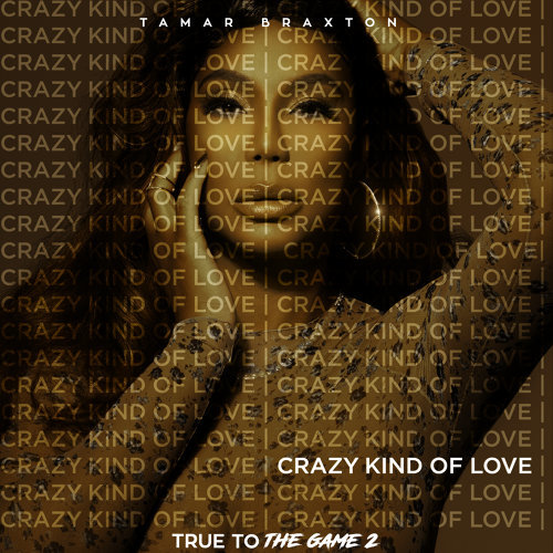 "Crazy Kind of Love - From ""True to the Game 2"""