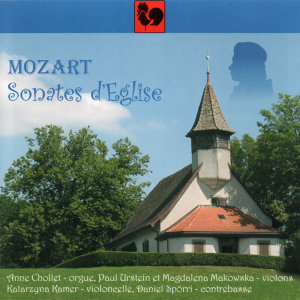 Mozart: Church Sonatas (Sonates d'Eglise)