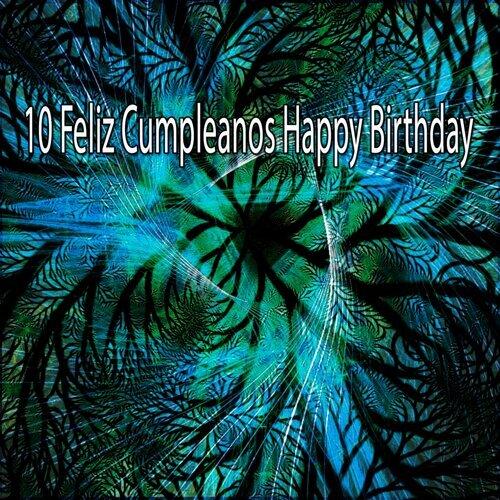 10 Feliz Cumpleanos Happy Birthday