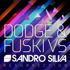 Resurrection (Dodge & Fuski vs. Sandro Silva)
