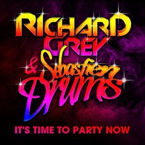 It's Time To Party Now (Sebastien Drums & Richard Grey)