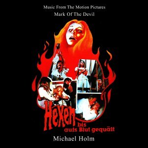Mark of the Devil - Hexen bis aufs Blut gequält - Music From The Motion Pictures (Remastered By Basswolf)