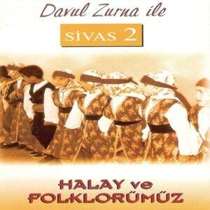 Davul Zurna İle Sivas, Vol. 2 - Halay Ve Folklorümüz