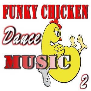 Funky Chicken Dance Music, Vol. 2 (Special Edition)