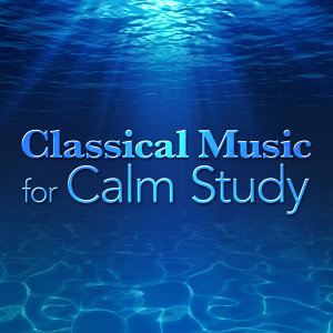 Classical Music for Calm Study
