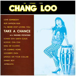 An Evening With Chang Loo