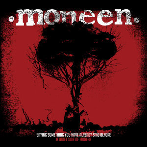 Saying Something You Have Already Said Before: A Quiet Side Of Moneen