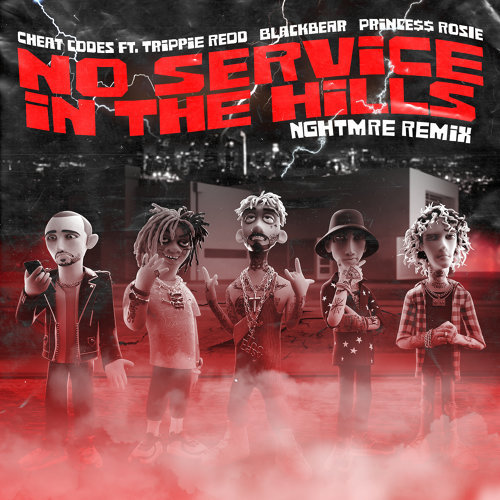 No Service In The Hills (feat. Trippie Redd, Blackbear, PRINCE$$ ROSIE) - NGHTMRE Remix