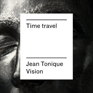Time Travel (Jean Tonique Vision) - Single