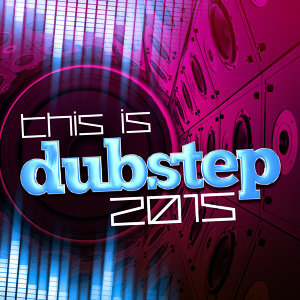 This Is Dubstep 2015