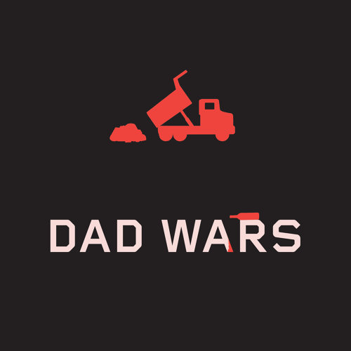 Dump Truck Part 3: Dad Wars