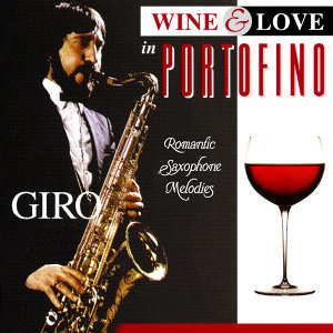 Wine & Love in Portofino: Romantic Saxophone Melodies