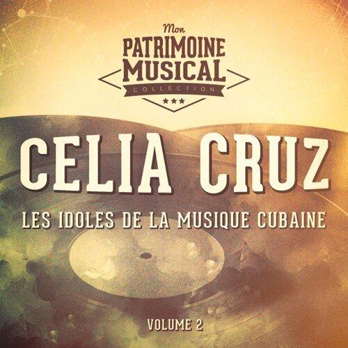Les Idoles de la Musique Cubaine: Celia Cruz, Vol. 2