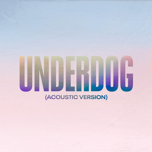Underdog - Acoustic Version