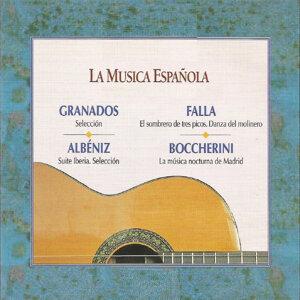 La Musica Española - Granados - Albéniz - Falla - Boccherini