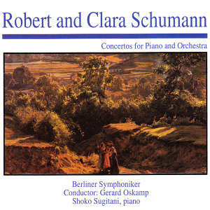 Robert and Clara Schumann: Concertos for Piano and Orchestra