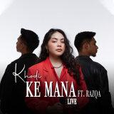 Ke Mana (Live Version)