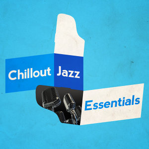 Chillout Jazz Essentials