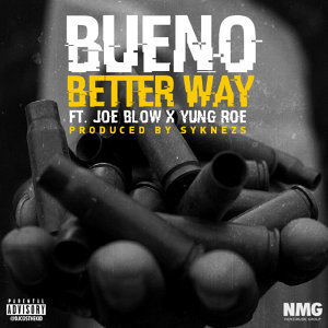 Better Way (feat. Joe Blow & Yung Roe)