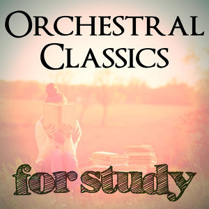 Orchestral Classics for Study