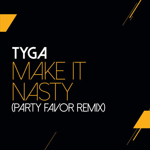 Make It Nasty - Party Favor Remix