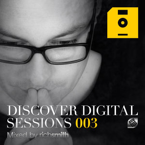 Discover Digital Sessions 003 (Mixed by Rich Smith)