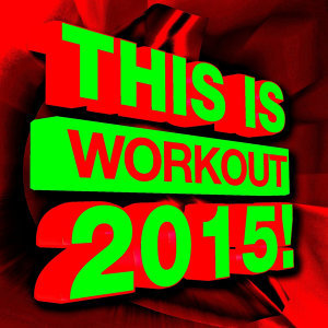 This Is Workout 2015!