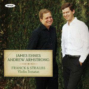 Franck and Strauss: Violin Sonatas