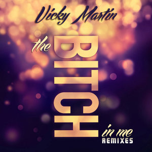 The Bitch in Me Remixes