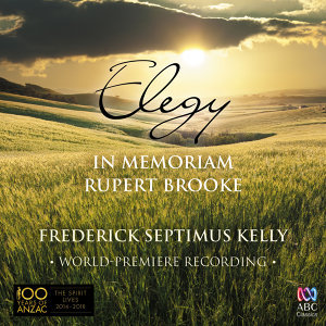 "Kelly: Elegy ""In Memoriam Rupert Brooke"" – Single"