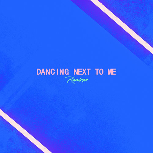 Dancing Next To Me - Remixes