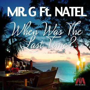 When Was the Last Time (feat. Natel)