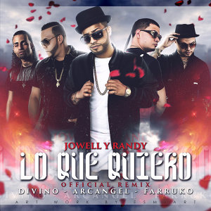 Lo Que Quiero (Remix) [feat. Arcangel, Farruko & Divino] - Single