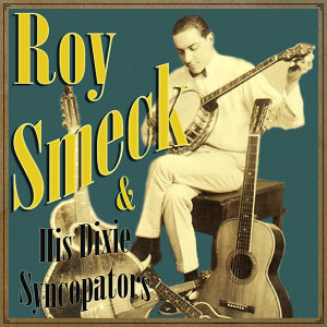 Roy Smeck and His Dixie Syncopators