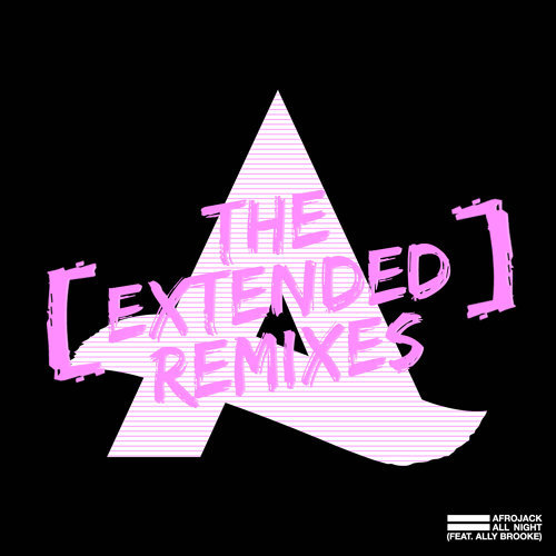 All Night (feat. Ally Brooke) - The Extended Remixes