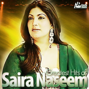 Greatest Hits of Saira Naseem