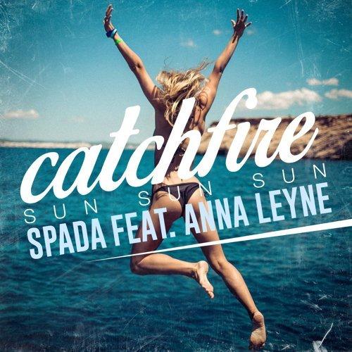 Catchfire (Sun Sun Sun) (feat. Anna Leyne) - Radio Edit