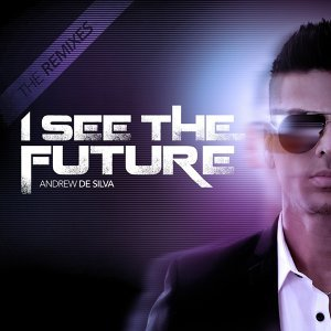 I See the Future (The Remixes)
