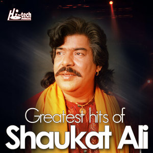 Greatest Hits of Shaukat Ali