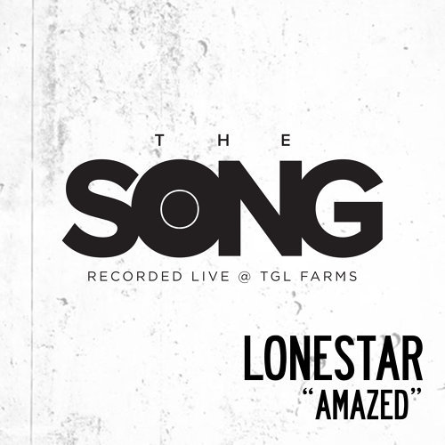 Amazed (The Song Recorded Live @ TGL Farms)