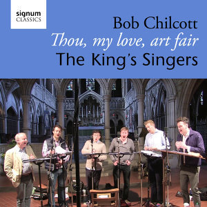 Bob Chilcott: Thou, My Love, Art Fair