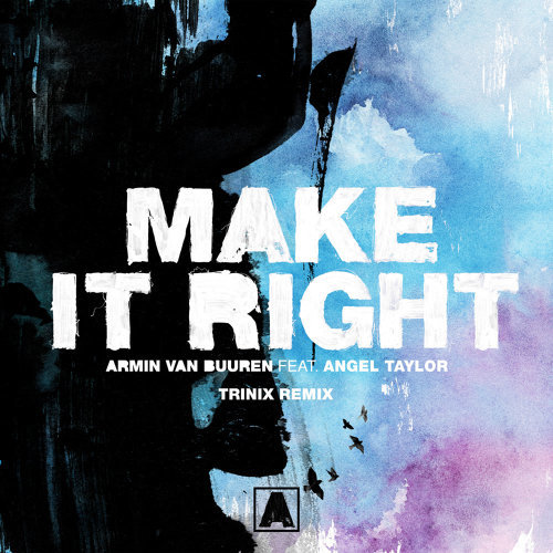 Make It Right - Trinix Remix