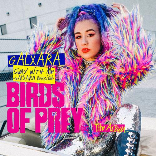 Sway With Me - GALXARA Version