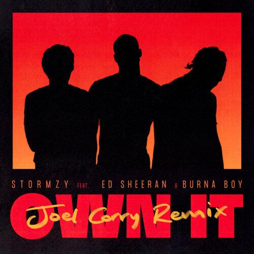 Own It (feat. Ed Sheeran & Burna Boy) - Joel Corry Remix