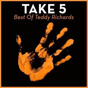 Take 5 - Best Of Teddy Richards