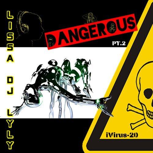 Dangerous, Pt.2