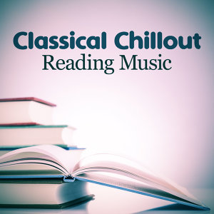 Classical Chillout Reading Music